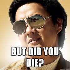 But Did you Die 2